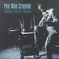 Purchase Pee Wee Crayton - Early Hour Blues