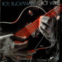 Purchase Roy Buchanan - Hot Wires