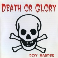 Purchase Roy Harper - Death Or Glory (Remastered 1994)