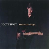 Purchase Scott Holt - Dark Of The Night