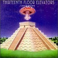 Purchase The 13th Floor Elevators - Levitation (Live)