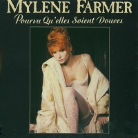Purchase Mylene Farmer - Pourvu Qu'elles Soient Douces