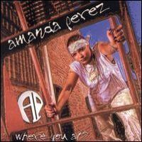 Purchase Amanda Perez - Where You A t
