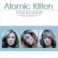 Purchase Atomic Kitten - Feels So Good