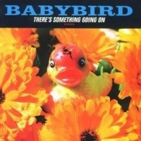 Purchase Babybird - There's Something Going On