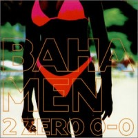 Purchase Baha Men - 2 Zero 0-0
