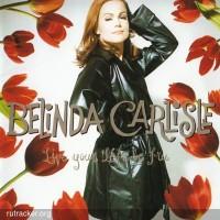 Purchase Belinda Carlisle - Live Your Life Be Free