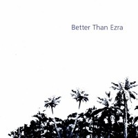 Purchase Better Than Ezra - Artifakt