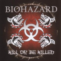 Purchase Biohazard - Kill Or Be Killed