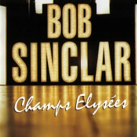 Purchase Bob Sinclar - Champs Elysees CD1