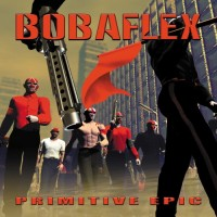 Purchase Bobaflex - Primitive Epic