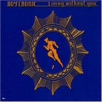 Purchase Boytronic - Living Without You (Part 1) (Single)