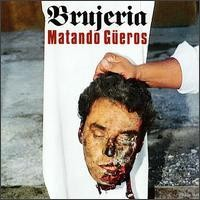 Purchase Brujeria - Matando Gueros