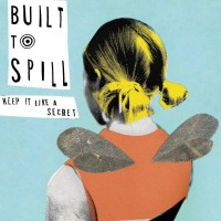 Purchase Built To Spill - Keep It Like A Secret