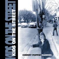 Purchase Cherry Poppin' Daddies - Kids on the Street