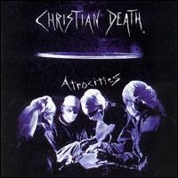 Purchase Christian Death - Atrocities