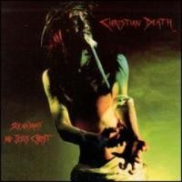 Purchase Christian Death - Sex And Drugs And Jesus Christ