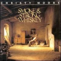 Purchase Christy Moore - Smoke And Strong Whiskey
