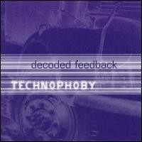 Purchase Decoded Feedback - Technophoby