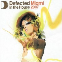 Purchase VA - Defected In The House Miami 2007