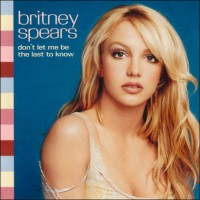 Purchase Britney Spears - Don't Let Me Be The Last To Know (CDS)