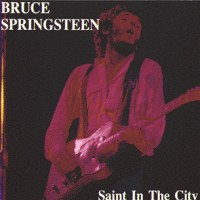 Purchase Bruce Springsteen - Saint In The City. Disc 2