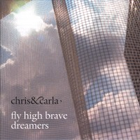 Purchase Chris & Carla - Fly High Brave Dreamers