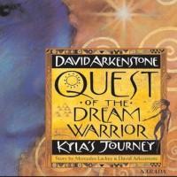 Purchase David Arkenstone - Quest Of The Dream Warrior: Kyla's Journey