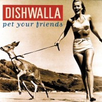 Purchase Dishwalla - Pet Your Friends