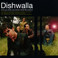 Purchase Dishwalla - And You Think You Know What Life's About