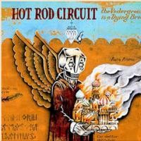 Purchase Hot Rod Circuit - The Underground Is A Dying Breed