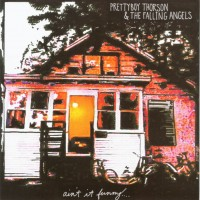 Purchase Pretty Boy Thorson & The Falling Angels - Ain't It Funny... (Proper)