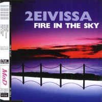 Purchase 2 Eivissa - Fire In The Sky (Maxi)