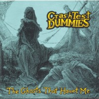 Purchase Crash Test Dummies - The Ghosts That Haunt Me