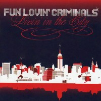 Purchase Fun Lovin' Criminals - Livin' In The City