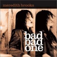 Purchase Meredith Brooks - Bad Bad One