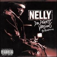 Purchase Nelly - Da Derrty Versions - The Reinvention