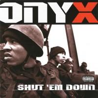 Purchase Onyx - Shut 'Em Down