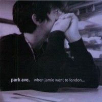Purchase Park Ave - When Jamie Went To London We Broke Up