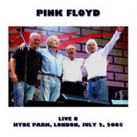 Purchase Pink Floyd - 2005.07.02 - Live 8 - Hyde Park, London
