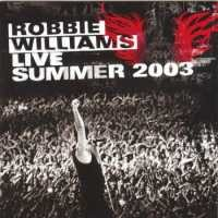 Purchase Robbie Williams - Live Summer 2003