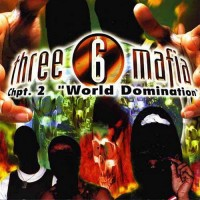 Purchase Three 6 Mafia - Chpt. 2: World Domination