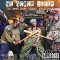 Purchase Three 6 Mafia - We Never Sleep, Vol. 1