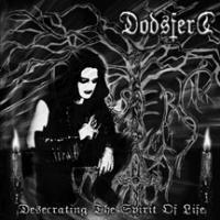 Purchase Dodsferd - Desecrating the Spirit of Life