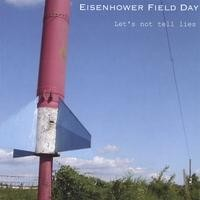 Purchase Eisenhower Field Day - Let's Not Tell Lies