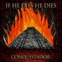 Purchase If He Dies He Dies - Conquistador