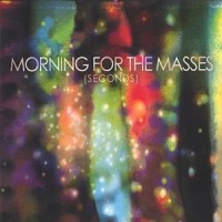 Purchase Morning For The Masses - Seconds
