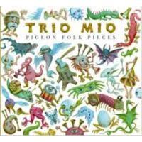 Purchase Trio Mio - Pigeon Folk Pieces