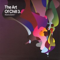 Purchase VA - Art of Chill 3 mixed by System 7 CD1