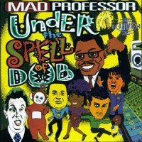 Purchase Mad Professor - Under The Spell Of Dub: Black Liberation Dub, Chapter 4